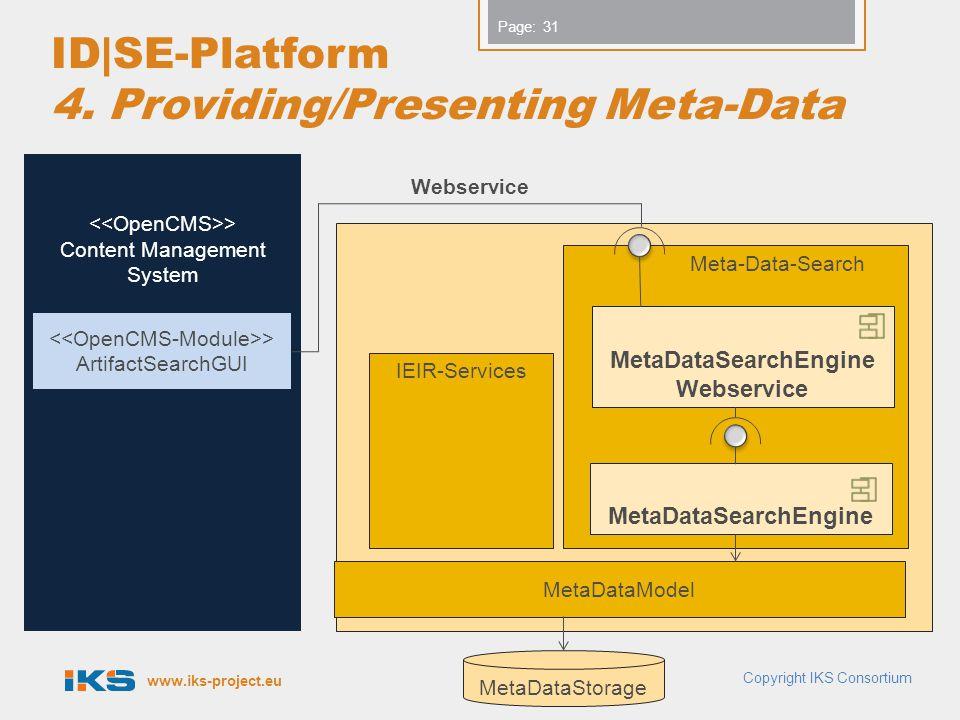 www.iks-project.eu Page: ID|SE-Platform 4. Providing/Presenting Meta-Data Copyright IKS Consortium 31 > Content Management System Webservice > Artifac