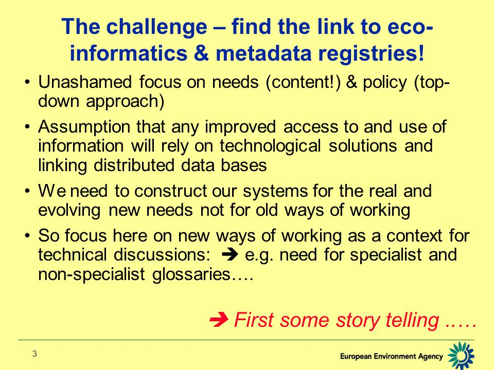 3 The challenge – find the link to eco- informatics & metadata registries.