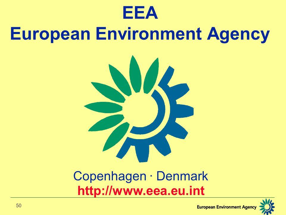 50 EEA European Environment Agency Copenhagen · Denmark http://www.eea.eu.int