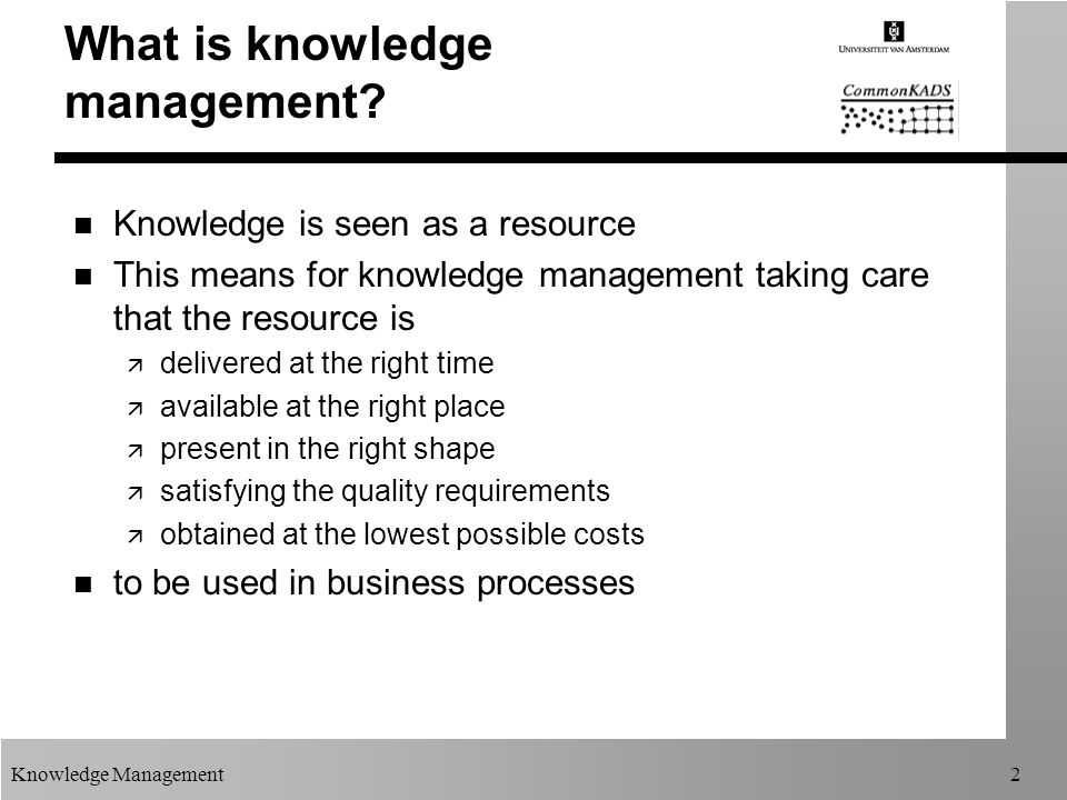 Knowledge Management2 What is knowledge management.