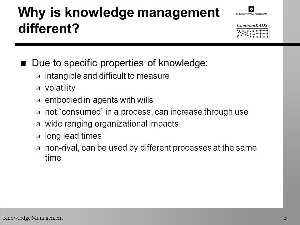 Knowledge Management3 Why is knowledge management different.