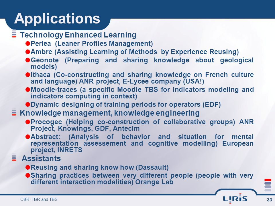 Applications Technology Enhanced Learning  Perlea (Leaner Profiles Management)  Ambre (Assisting Learning of Methods by Experience Reusing)  Geonot