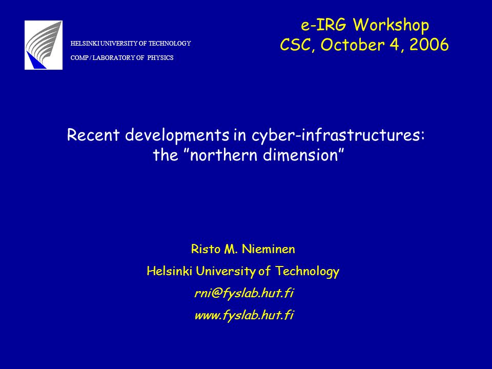 e-IRG Workshop CSC, October 4, 2006 Risto M.