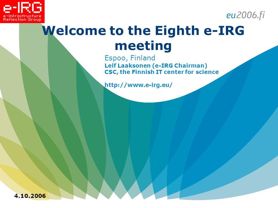 8th e-IRG meeting, Espoo, Leif Laaksonen (e-IRG Chairman)4/10/2006 10.Report: e-IRG Task Force on Training and Education - Malcolm Atkinson