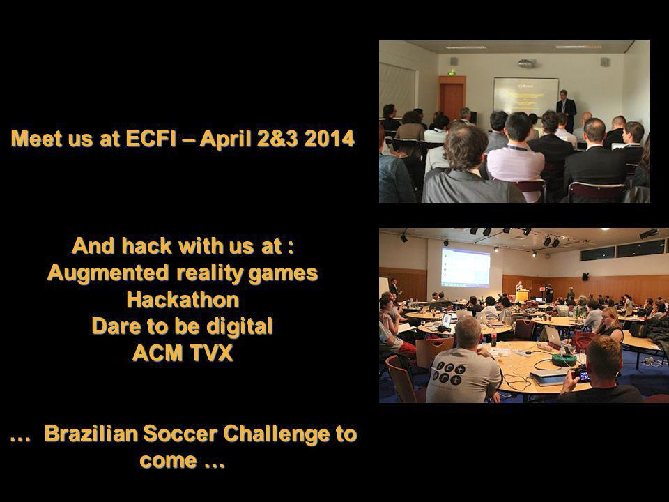 mediafi.org ficontent.eu FI-Content2 presentation @ CEBIT - March 12th 2014 Pieter van der Linden – FI-Content2 6 Meet us at ECFI – April 2&3 2014 And hack with us at : Augmented reality games Hackathon Dare to be digital ACM TVX … Brazilian Soccer Challenge to come …