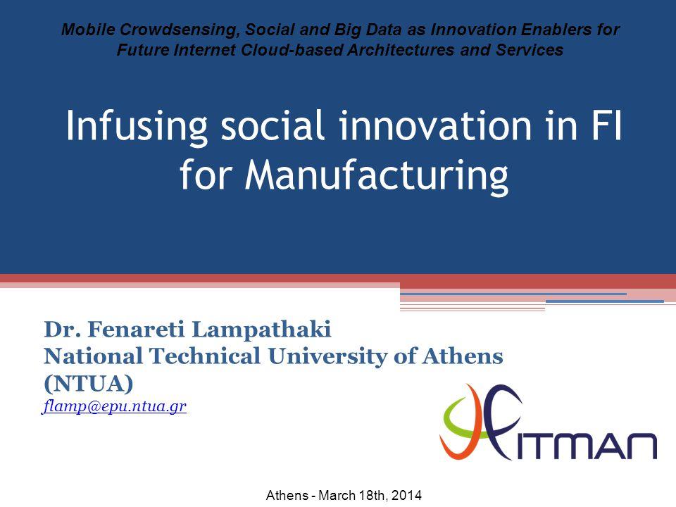 Dr. Fenareti Lampathaki National Technical University of Athens (NTUA) flamp@epu.ntua.gr Mobile Crowdsensing, Social and Big Data as Innovation Enable
