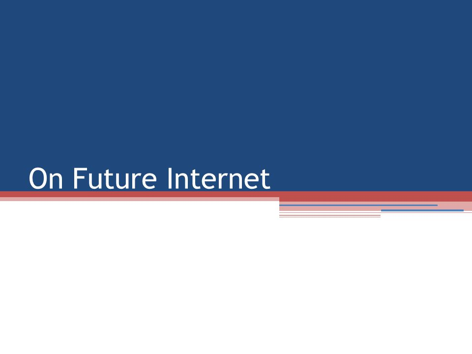 On Future Internet