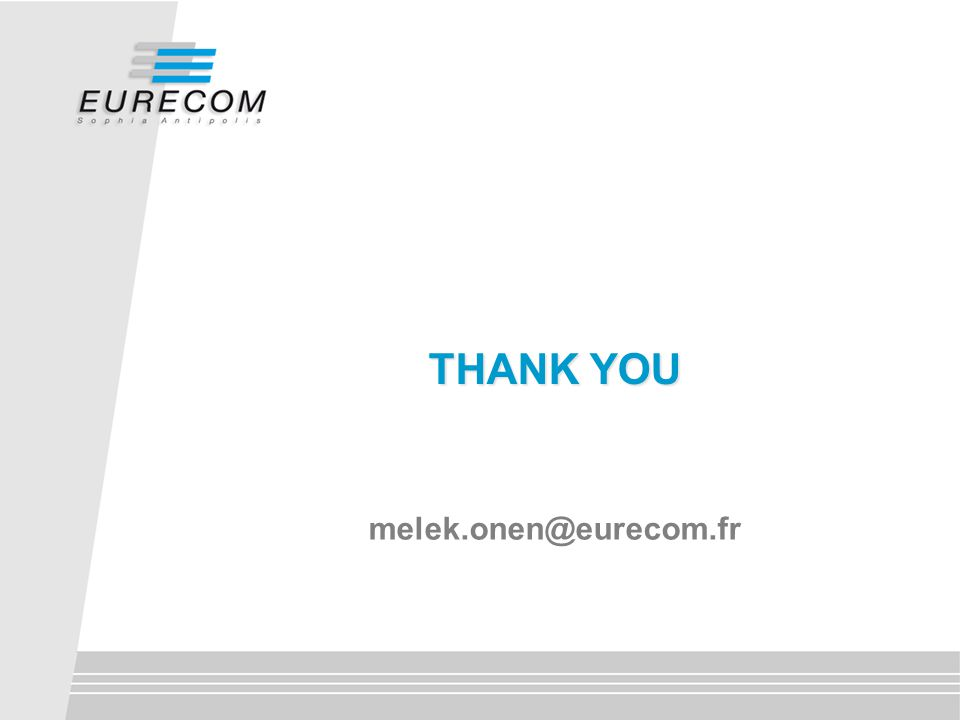 melek.onen@eurecom.fr THANK YOU