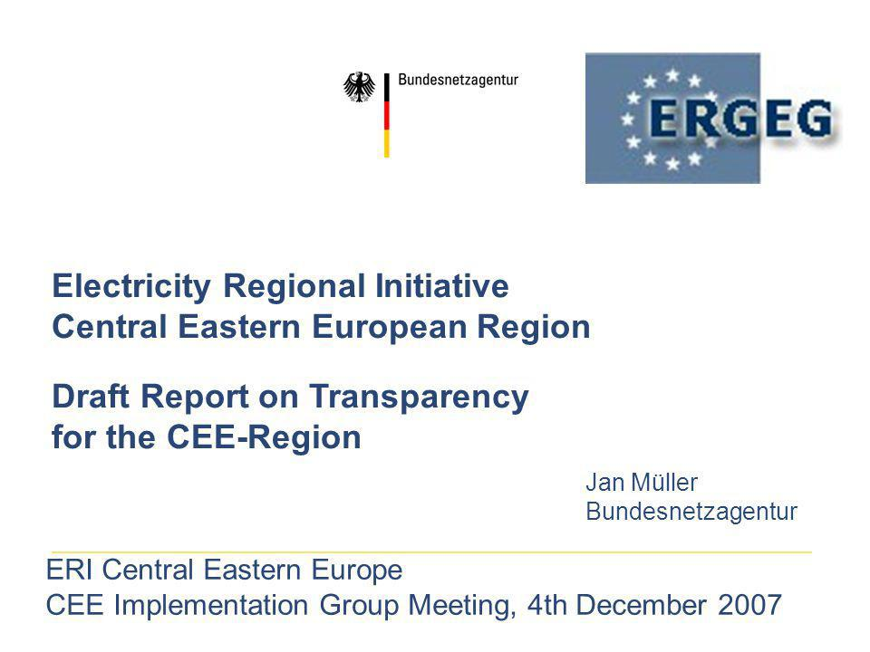 2 ERI Central Eastern Europe CEE Implementation Group Meeting, 4th December 2007 Introduction Discussion of the draft Transparency Report for the CEE Region Developments in other Regions Northern Europe: Report published in September Central Western Europe: Report will be published in the next days Central Southern Europe: Report being discussed between NRAs Goal: Harmonized implementation of Congestion Management Guidelines (CM-GL), cf.