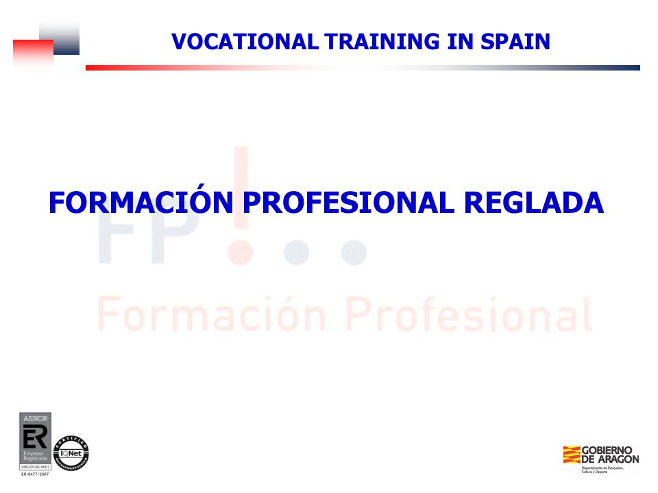 FORMACIÓN PROFESIONAL REGLADA VOCATIONAL TRAINING IN SPAIN