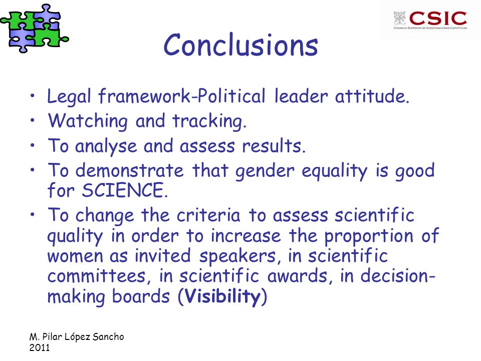 M. Pilar López Sancho 2011 Conclusions Legal framework-Political leader attitude. Watching and tracking. To analyse and assess results. To demonstrate