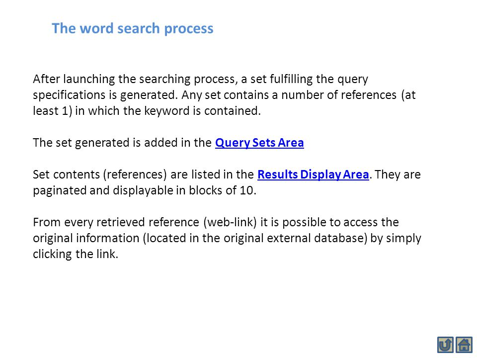 The word search process After launching the searching process, a set fulfilling the query specifications is generated. Any set contains a number of re