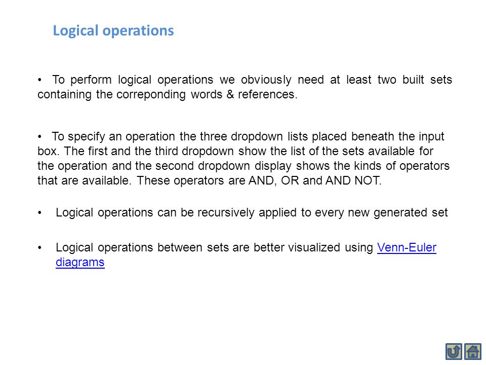 Logical operations To perform logical operations we obviously need at least two built sets containing the correponding words & references. To specify