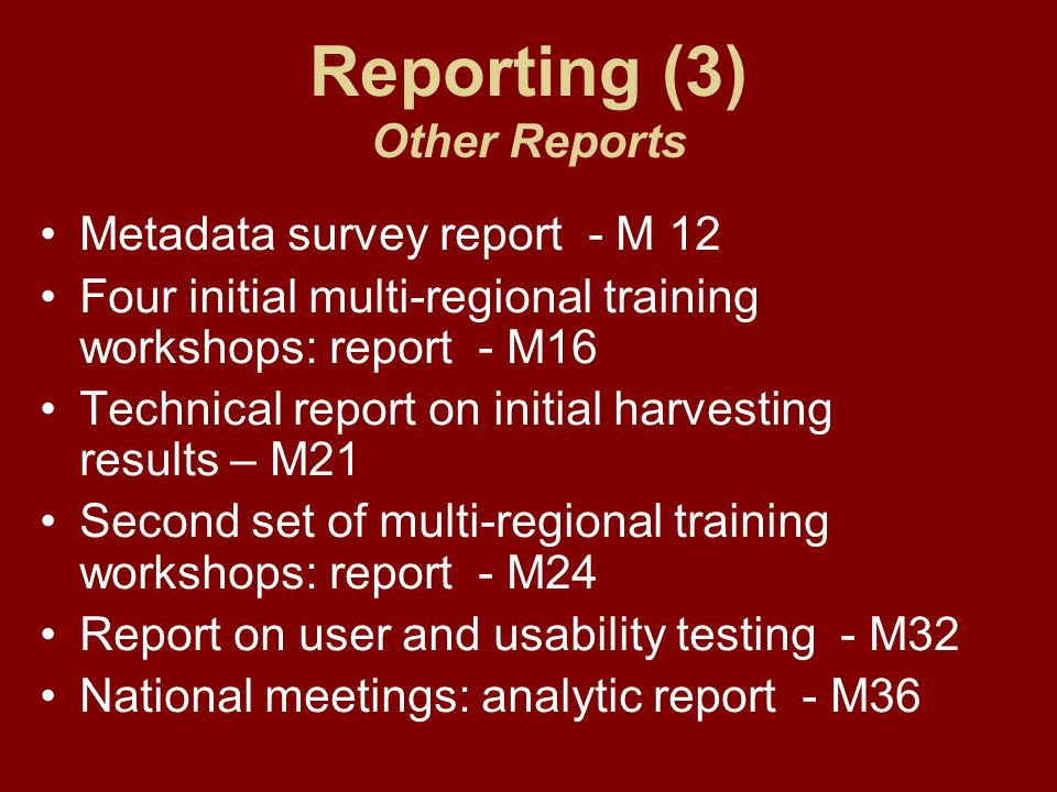 Reporting (3) Other Reports Metadata survey report - M 12 Four initial multi-regional training workshops: report - M16 Technical report on initial har