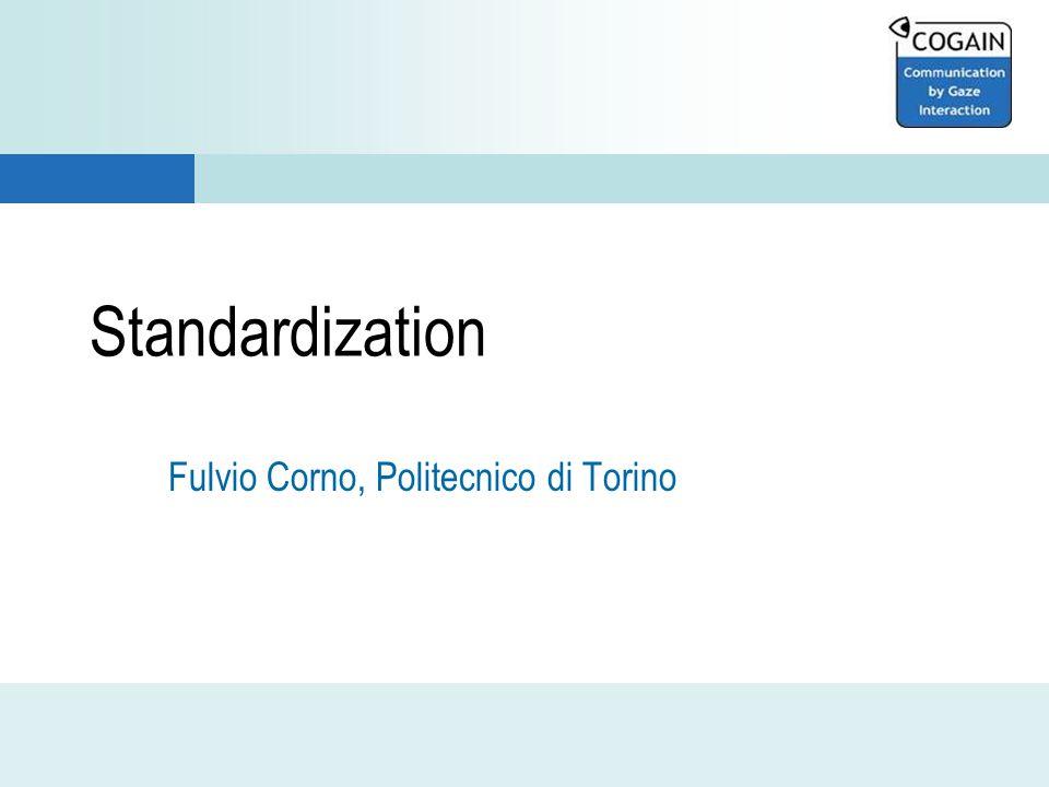 Standardization Fulvio Corno, Politecnico di Torino