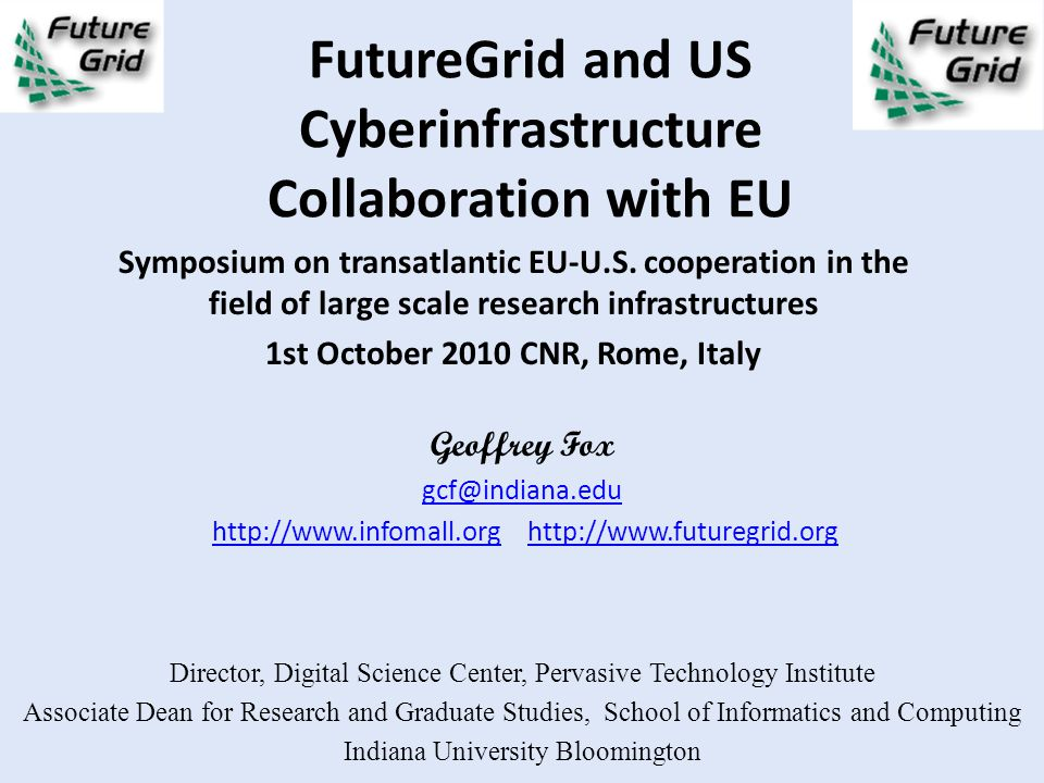 FutureGrid and US Cyberinfrastructure Collaboration with EU Symposium on transatlantic EU-U.S. cooperation in the field of large scale research infras