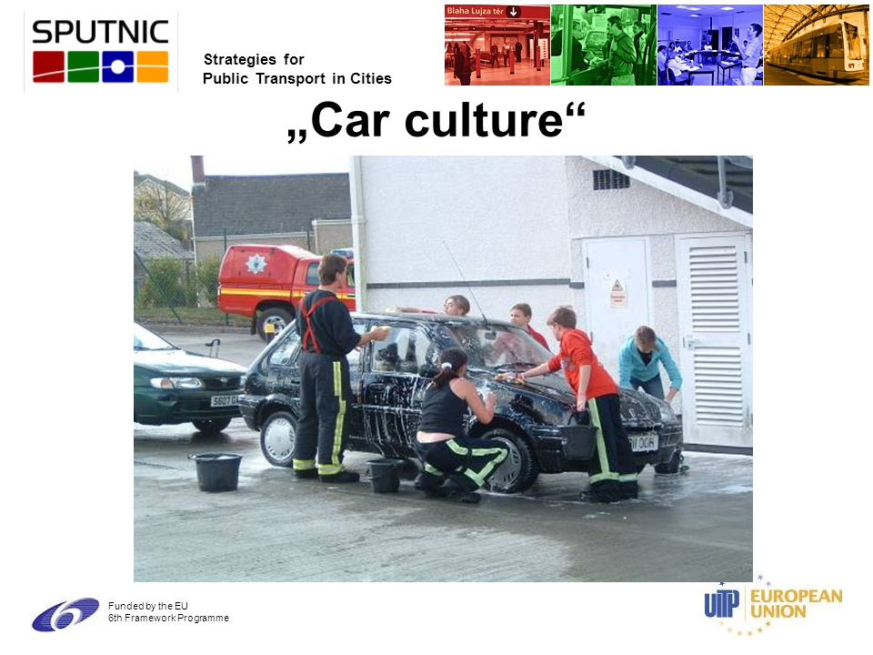 "Strategies for Public Transport in Cities Funded by the EU 6th Framework Programme ""Car culture"