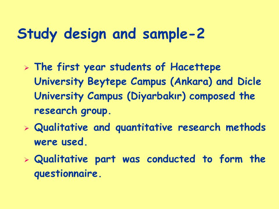  The first year students of Hacettepe University Beytepe Campus (Ankara) and Dicle University Campus (Diyarbakır) composed the research group.