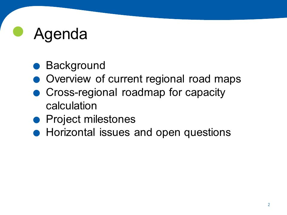 2 Agenda. Background. Overview of current regional road maps.