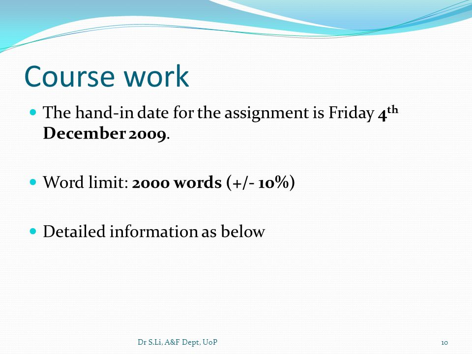 Course work The hand-in date for the assignment is Friday 4 th December 2009.