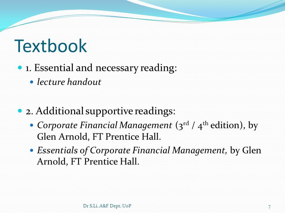 Assessment Course work: 40% Exam: 60% Dr S.Li, A&F Dept, UoP8