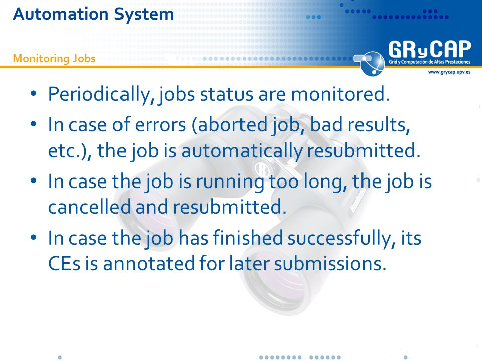 Monitoring Jobs Automation System Periodically, jobs status are monitored.