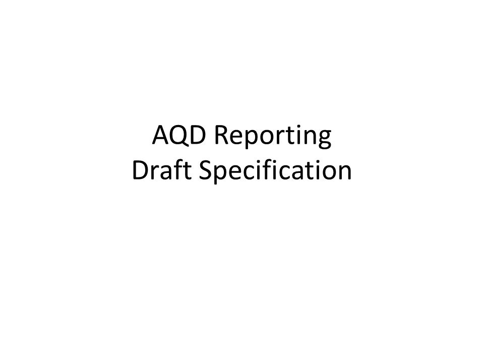 AQD Reporting Draft Specification