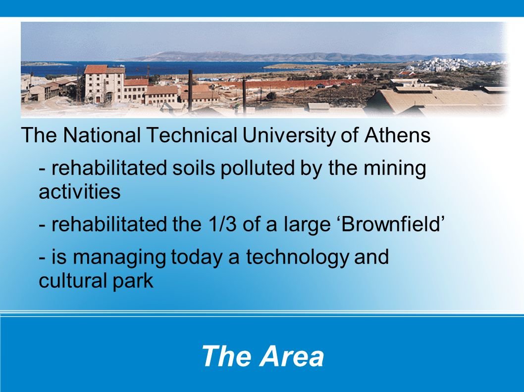 The National Technical University of Athens - rehabilitated soils polluted by the mining activities - rehabilitated the 1/3 of a large 'Brownfield' -