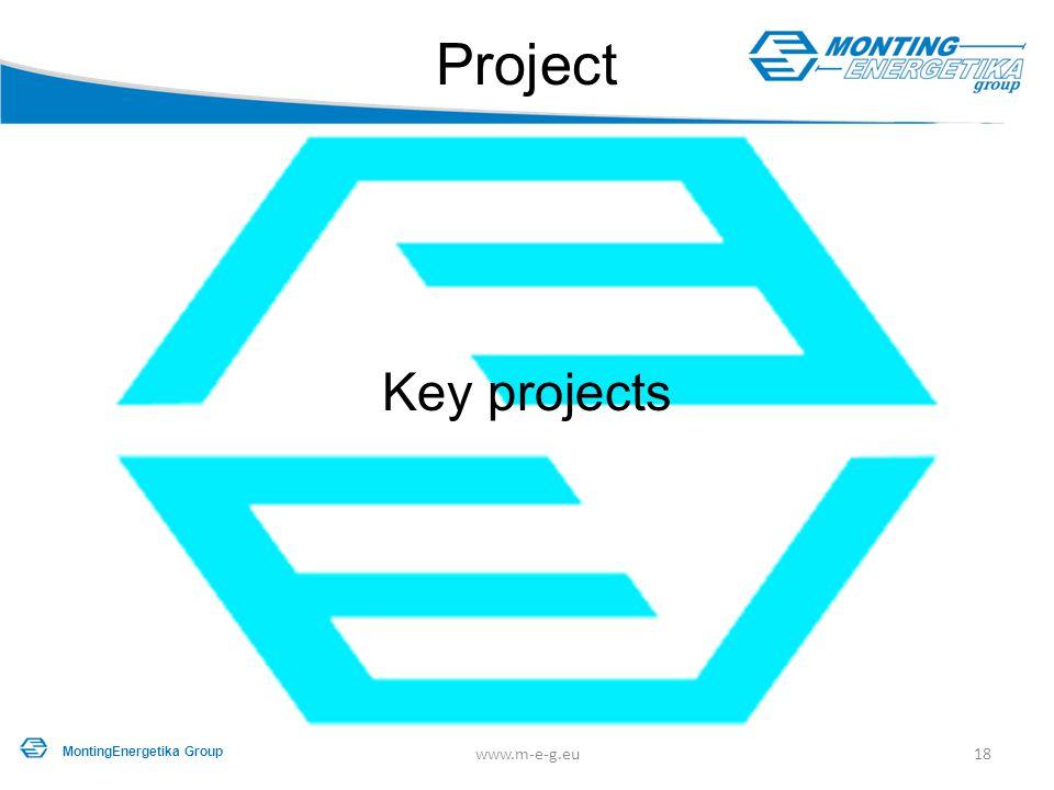 Key projects Project 18www.m-e-g.eu MontingEnergetika Group