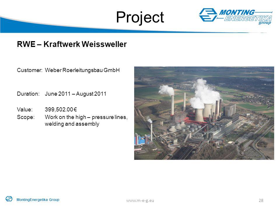 Project RWE – Kraftwerk Weissweller Customer: Weber Roerleitungsbau GmbH Duration: June 2011 – August 2011 Value: 399,502.00 € Scope: Work on the high