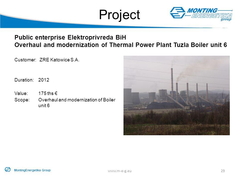 Project Public enterprise Elektroprivreda BiH Overhaul and modernization of Thermal Power Plant Tuzla Boiler unit 6 Customer: ZRE Katowice S.A. Durati