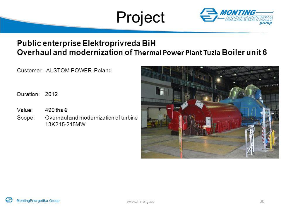 Project Public enterprise Elektroprivreda BiH Overhaul and modernization of Thermal Power Plant Tuzla Boiler unit 6 Customer: ALSTOM POWER Poland Dura