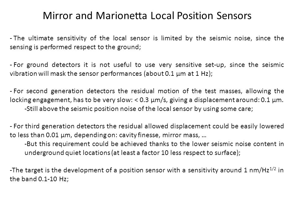 Mirror and Marionetta Local Position Sensors - The ultimate sensitivity of the local sensor is limited by the seismic noise, since the sensing is perf