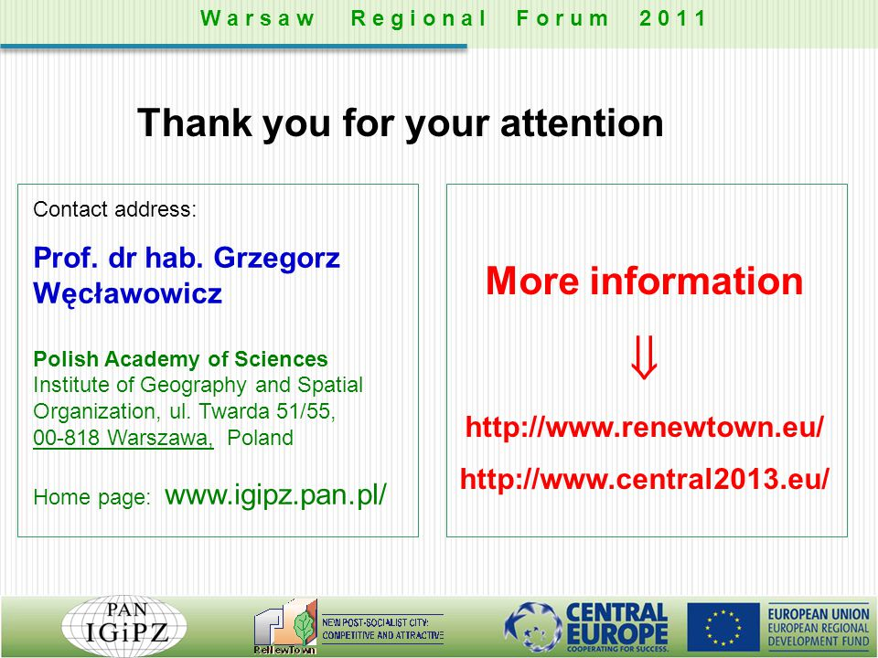 Contact address: Prof. dr hab. Grzegorz Węcławowicz Polish Academy of Sciences Institute of Geography and Spatial Organization, ul. Twarda 51/55, 00-8