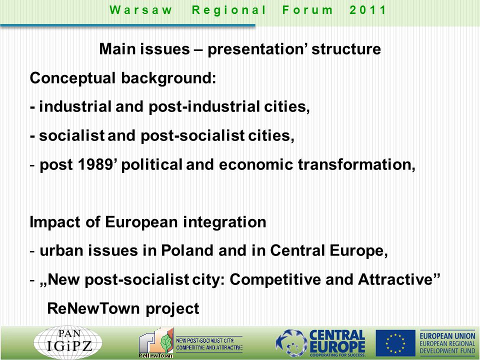 Main issues – presentation' structure Conceptual background: - industrial and post-industrial cities, - socialist and post-socialist cities, - post 19