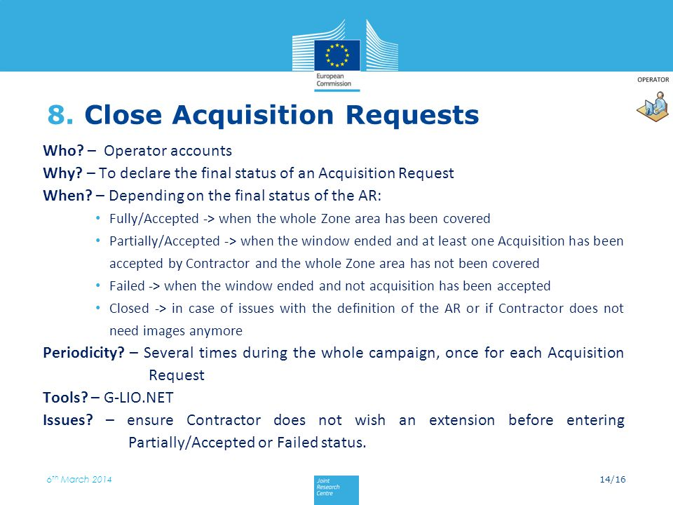 8. Close Acquisition Requests Who. – Operator accounts Why.