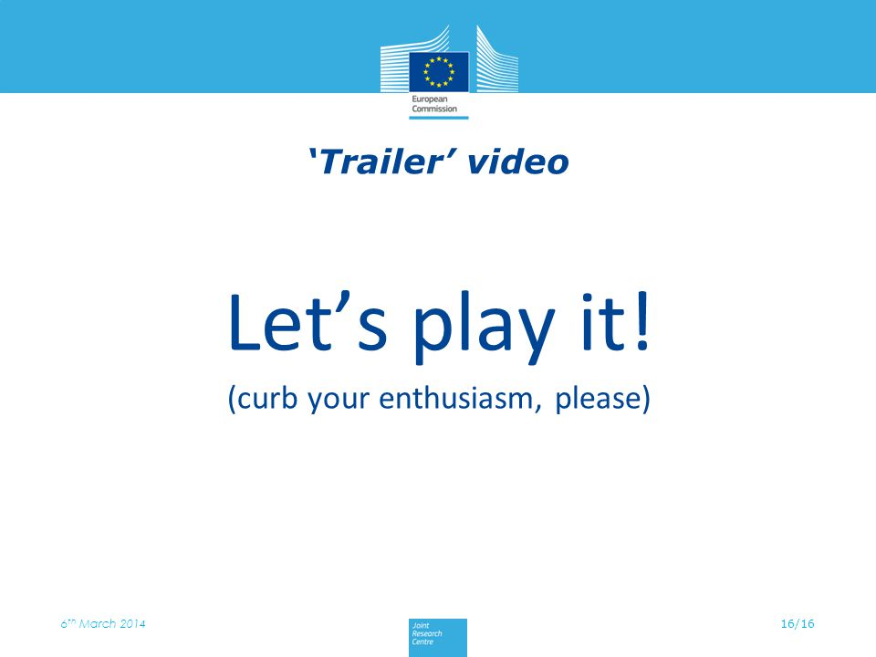 Let's play it! (curb your enthusiasm, please) 16/16 'Trailer' video 6 th March 2014