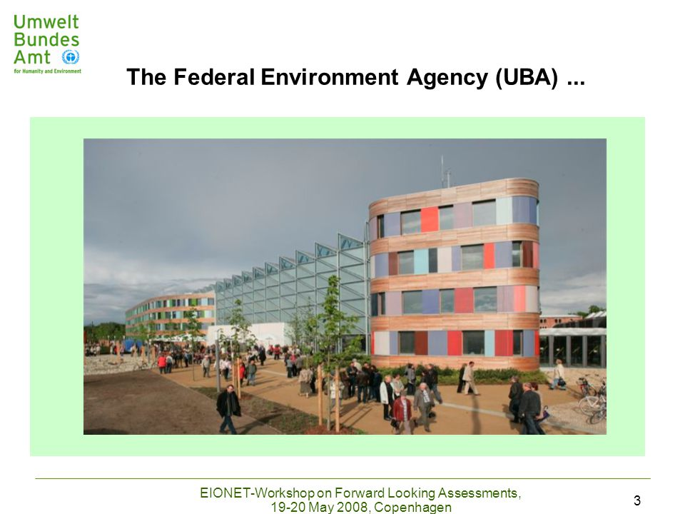 EIONET-Workshop on Forward Looking Assessments, 19-20 May 2008, Copenhagen 3 The Federal Environment Agency (UBA)...