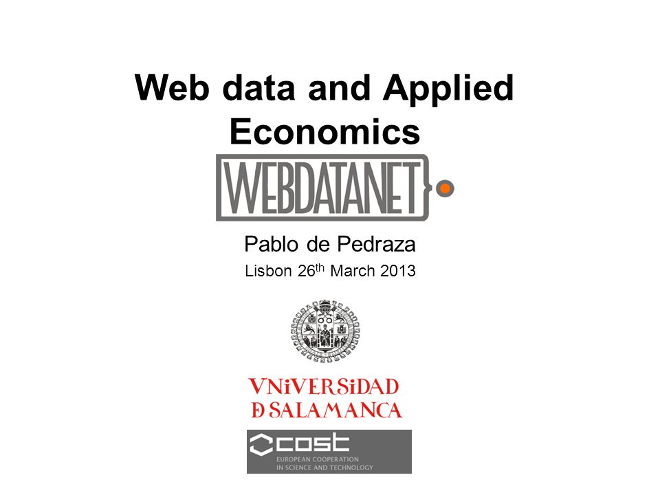 Web data and Applied Economics Pablo de Pedraza Lisbon 26 th March 2013