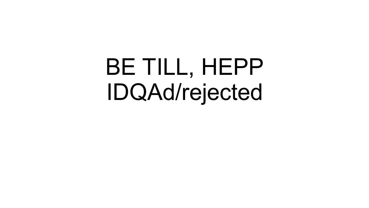 BE TILL, HEPP IDQAd/rejected