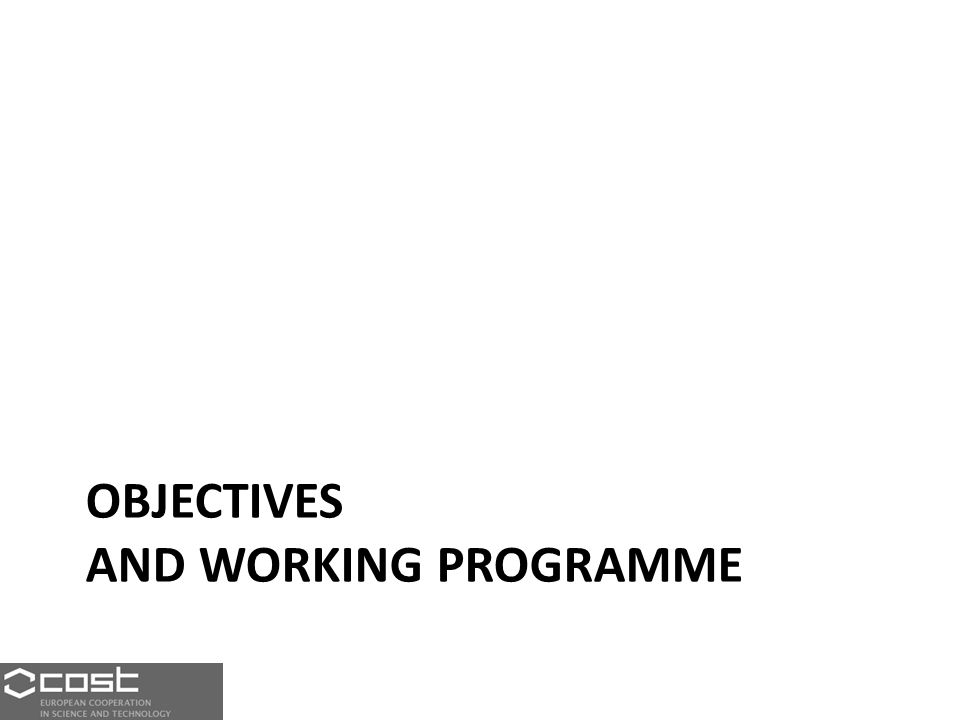 OBJECTIVES AND WORKING PROGRAMME