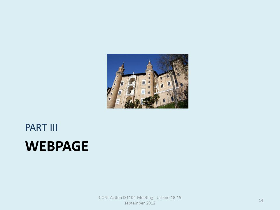 WEBPAGE PART III COST Action IS1104 Meeting - Urbino 18-19 september 2012 14