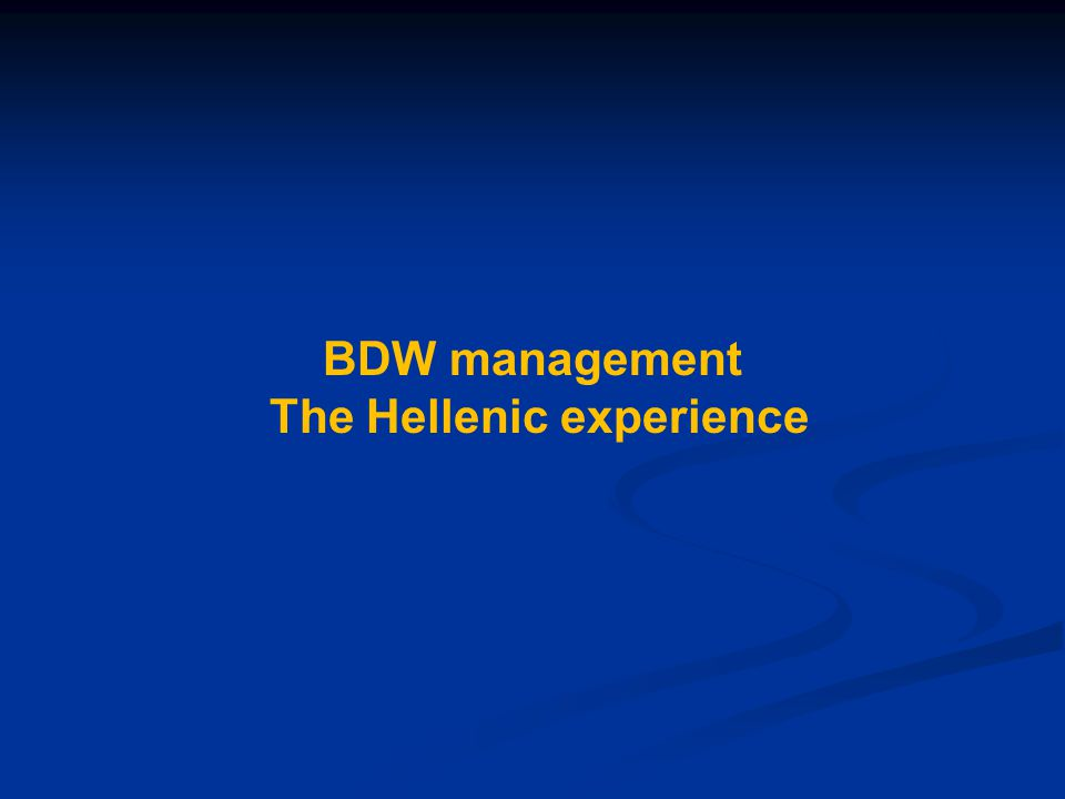 BDW management The Hellenic experience