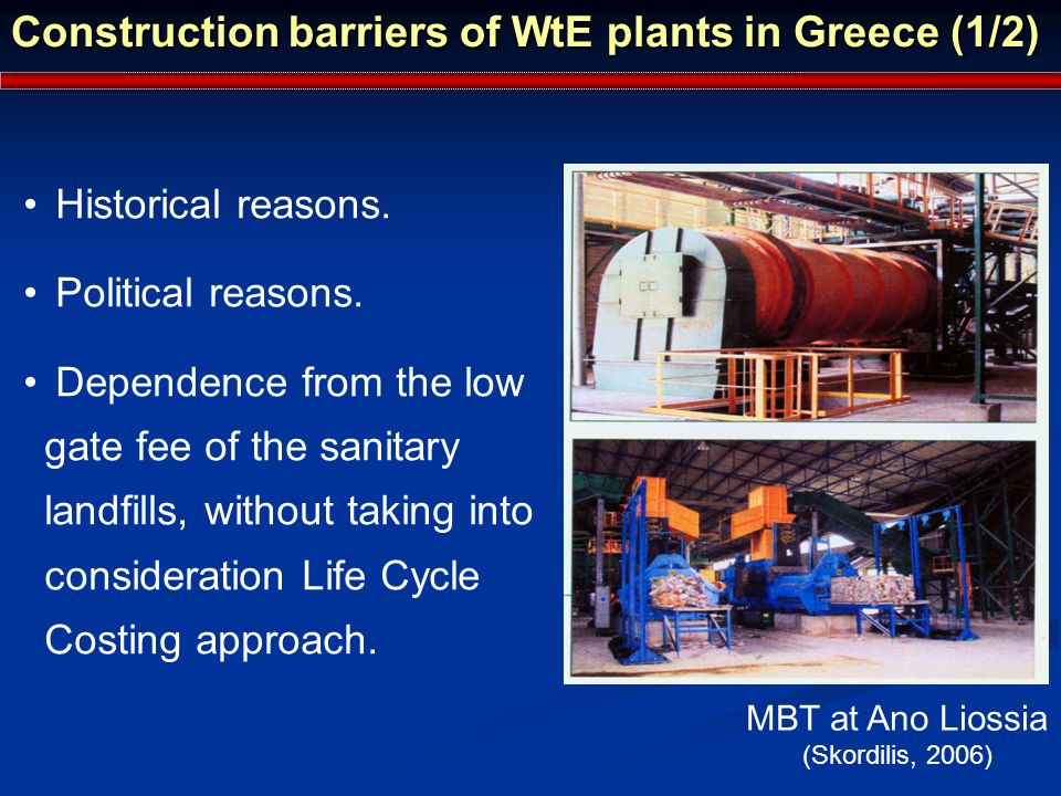 Construction barriers of WtE plants in Greece (1/2) Historical reasons.