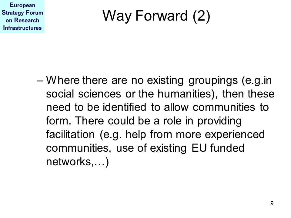 9 –Where there are no existing groupings (e.g.in social sciences or the humanities), then these need to be identified to allow communities to form. Th