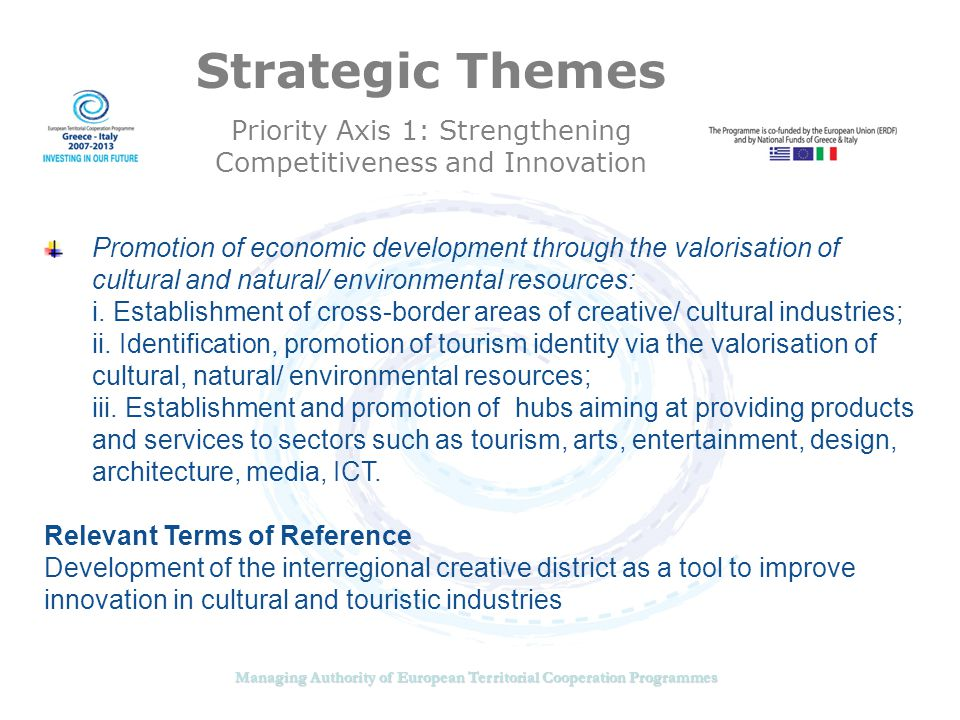 Managing Authority of European Territorial Cooperation Programmes Strategic Themes Priority Axis 1: Strengthening Competitiveness and Innovation Promo