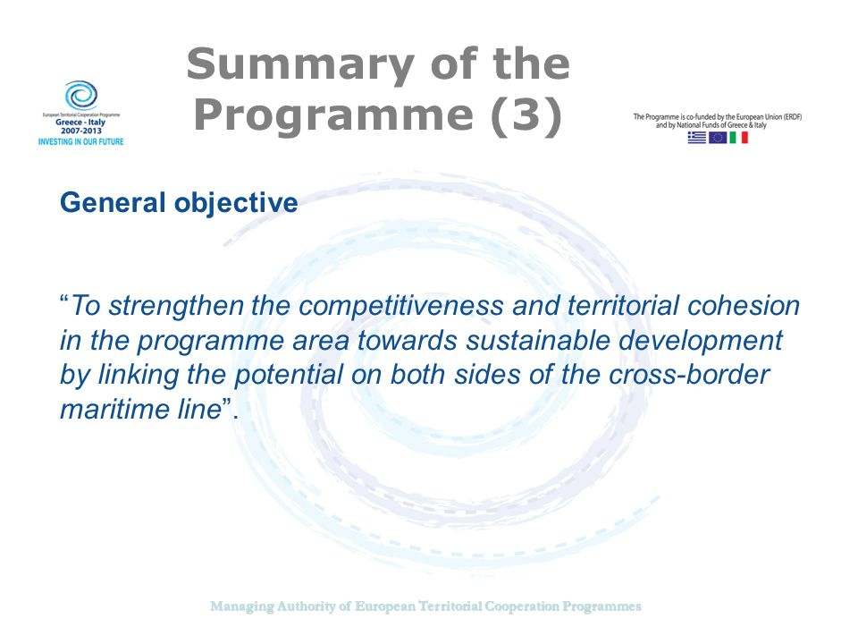 Managing Authority of European Territorial Cooperation Programmes Strategic Themes Priority Axis 2: Improve accessibility to sustainable networks and services Improvement of transport, information and communication networks and services Relevant Terms of Reference Network of Hub sites for an increased access and mobility of people in the Programme area