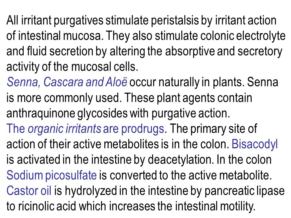and on large intestine. Saline purgatives are soluble inorganic salts which increase the fecal bulk by retaining water by osmotic effect, thus increas