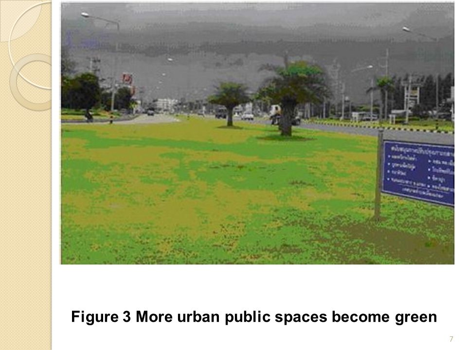7 Figure 3 More urban public spaces become green