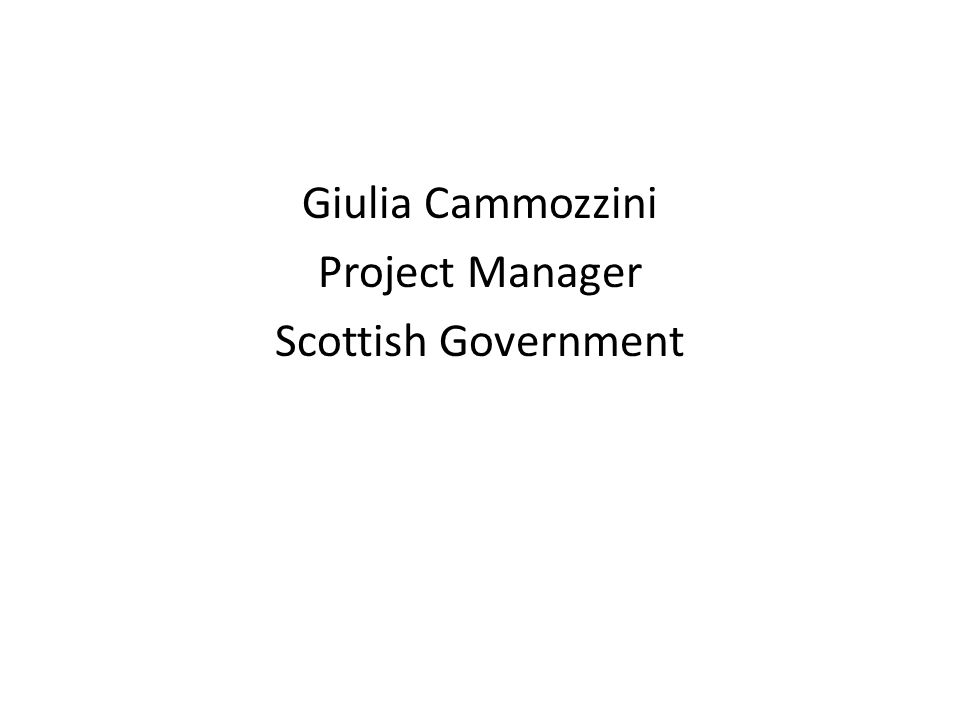 Giulia Cammozzini Project Manager Scottish Government